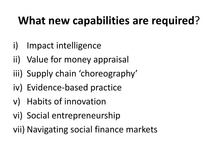 What new capabilities are required