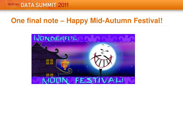 One final note – Happy Mid-Autumn Festival!