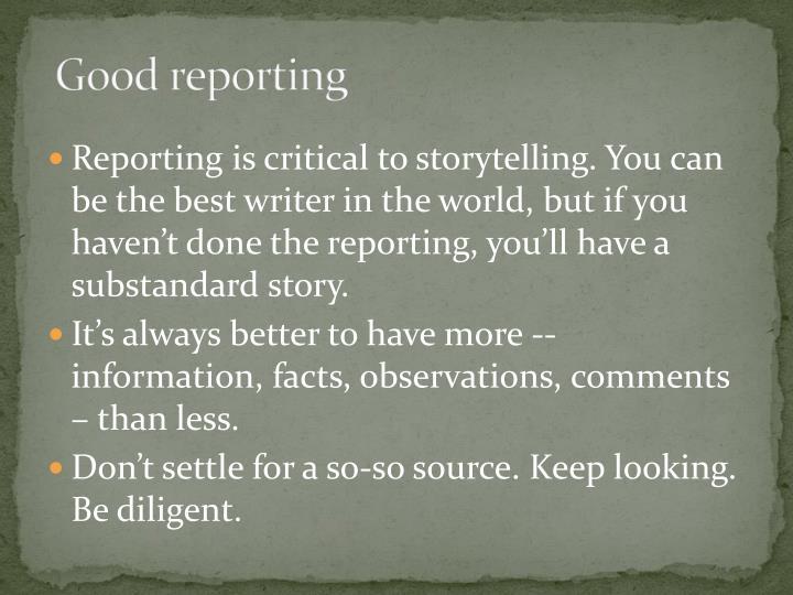 Good reporting