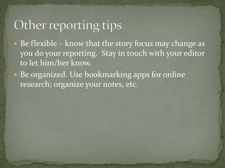 Other reporting tips