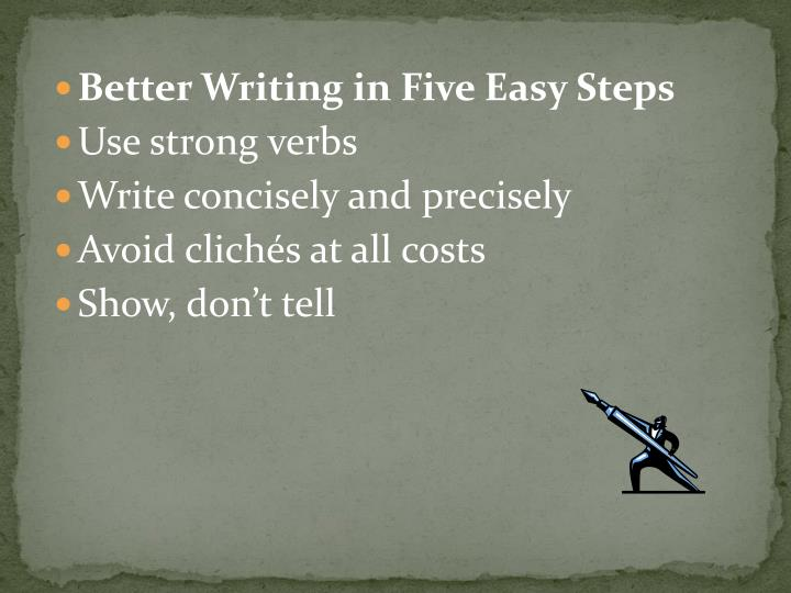 Better Writing in Five Easy Steps