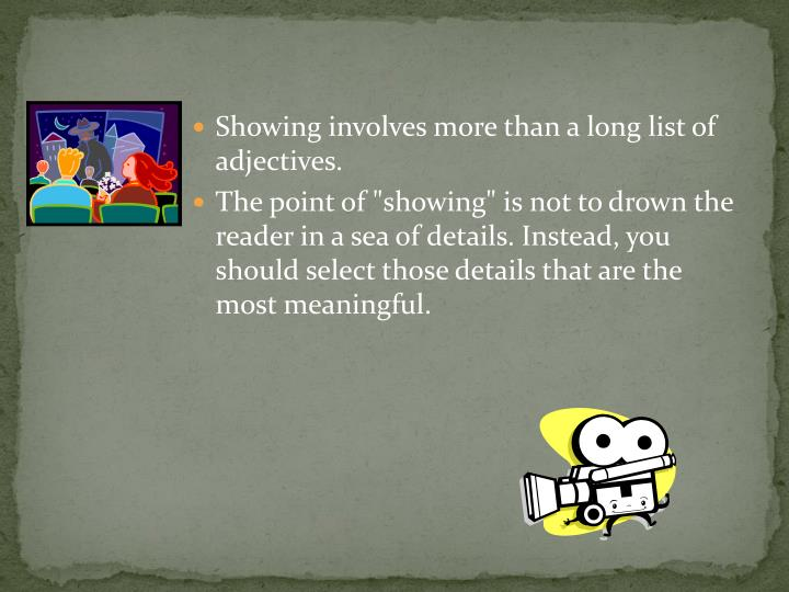 Showing involves more than a long list of adjectives.