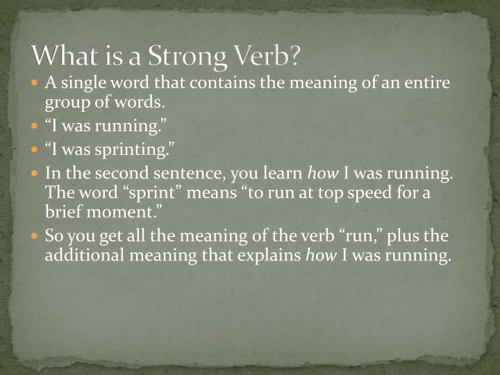What is a Strong Verb?