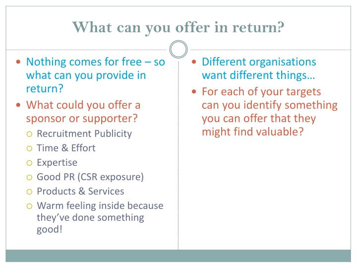 What can you offer in return?