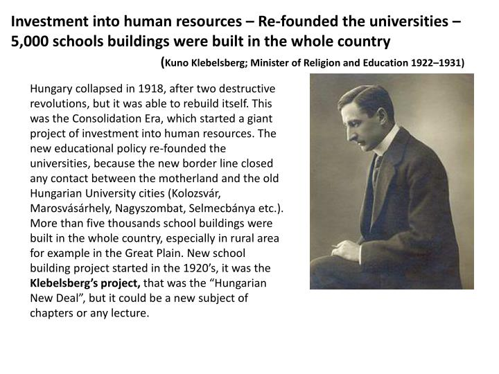 Investment into human resources – Re-founded the universities – 5,000 school