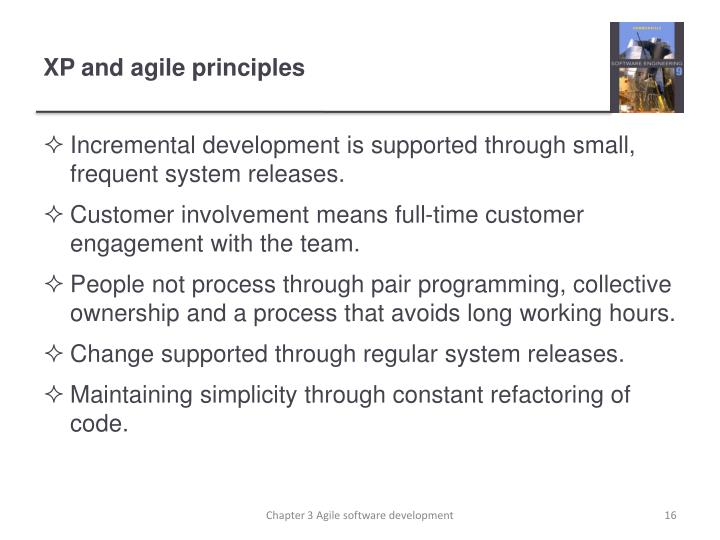 Incremental development is supported through small, frequent system releases.