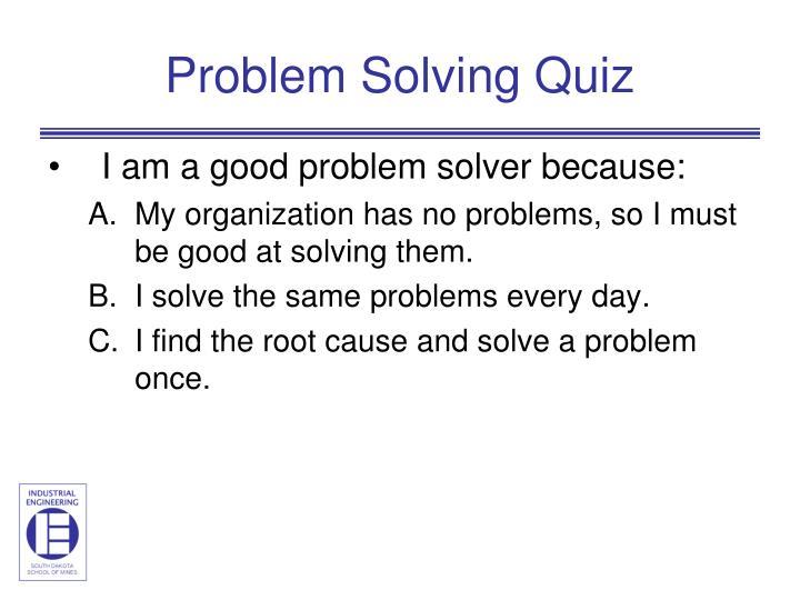 Problem Solving Quiz