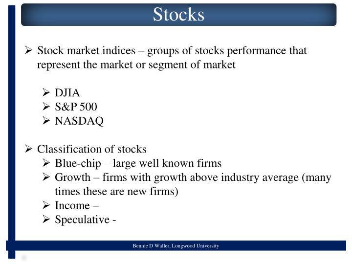 Stock market indices – groups of stocks performance that represent the market or segment of market