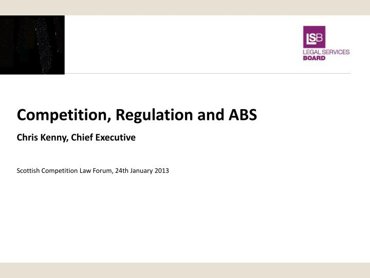 Competition, Regulation and ABS