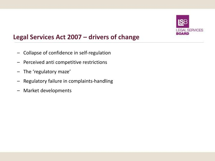 Legal Services Act 2007 – drivers of change