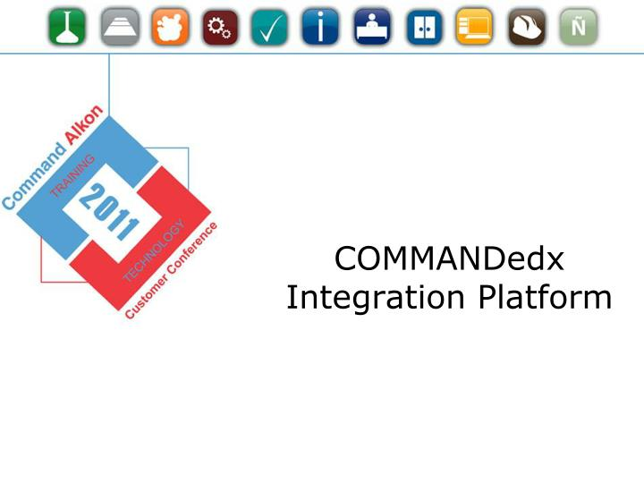 COMMANDedx Integration Platform