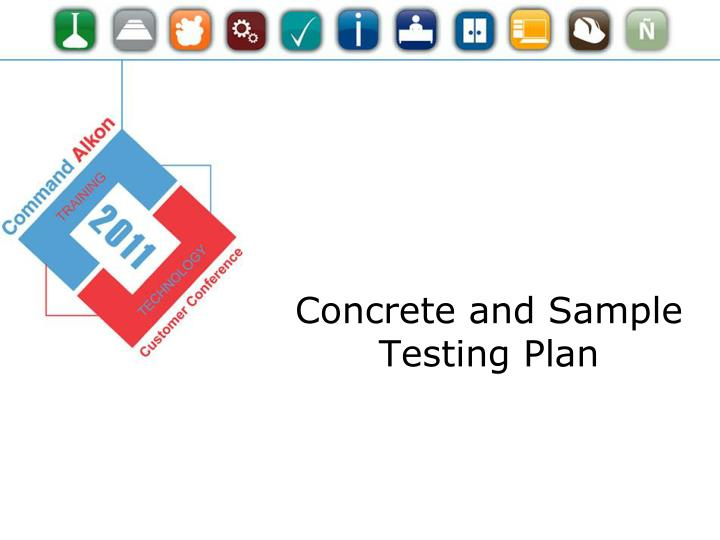 Concrete and Sample Testing Plan