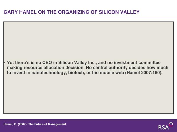 GARY HAMEL ON THE ORGANIZING OF SILICON VALLEY