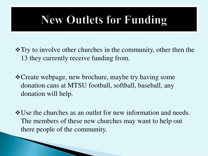 New Outlets for Funding