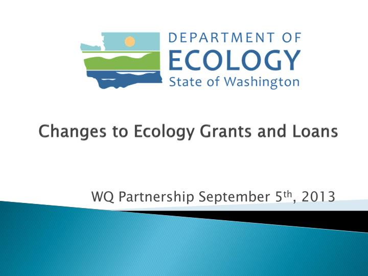 Changes to ecology grants and loans