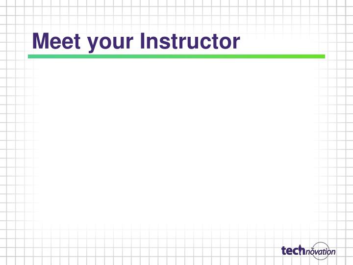 Meet your Instructor