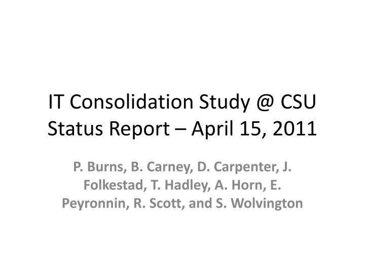 It consolidation study @ csu status report april 15 2011