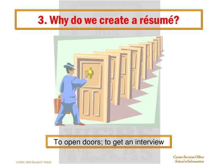 3. Why do we create a résumé?