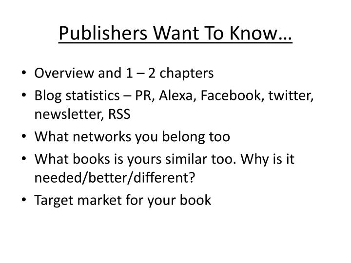 Publishers Want To Know…