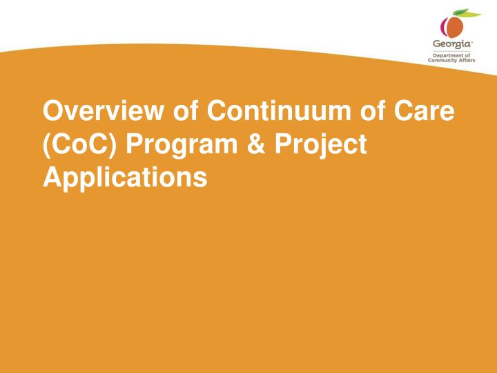 Overview of Continuum of Care (CoC) Program & Project Applications