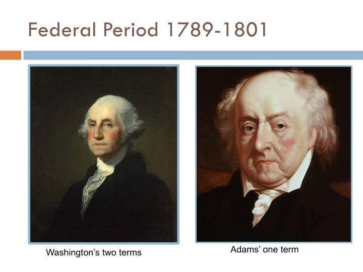 Federal Period 1789-1801