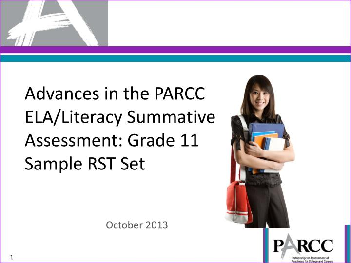 Advances in the parcc ela literacy summative assessment grade 11 sample rst set