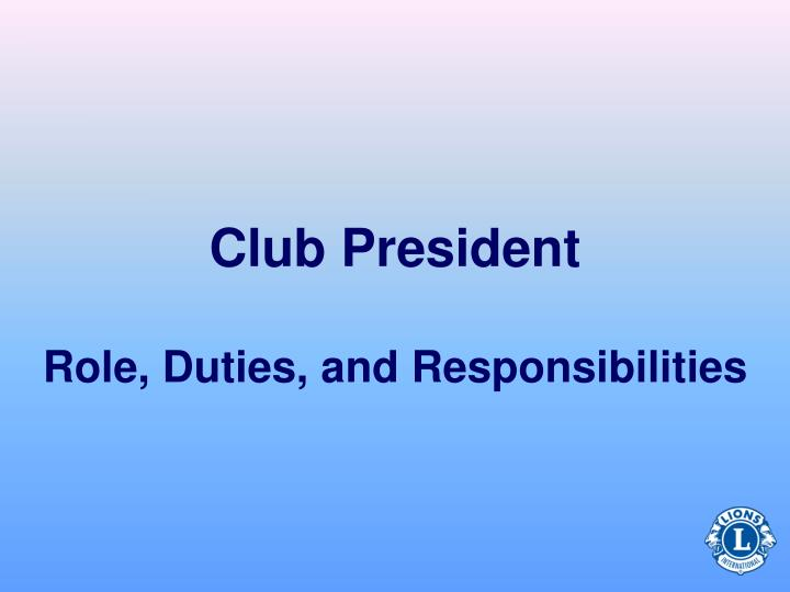 the roles and responsibilities of a president
