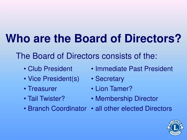 Who are the Board of Directors?