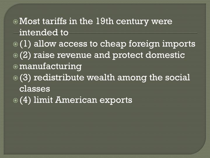 Most tariffs in the 19th century were intended to