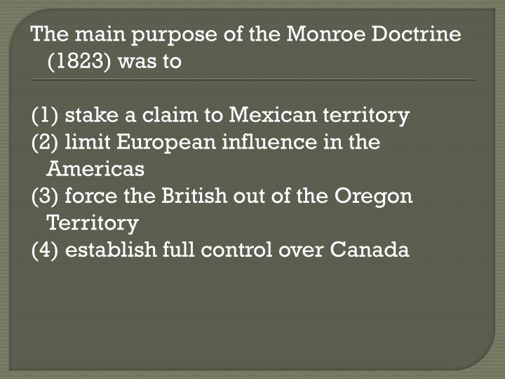 The main purpose of the Monroe Doctrine (1823) was to