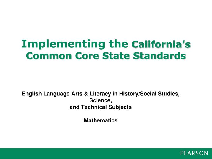 Implementing the california s common core state standards