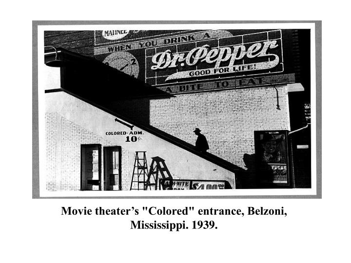 "Movie theater's ""Colored"" entrance, Belzoni, Mississippi. 1939."