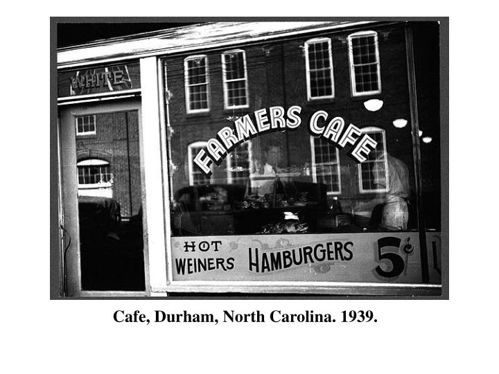 Cafe, Durham, North Carolina. 1939.