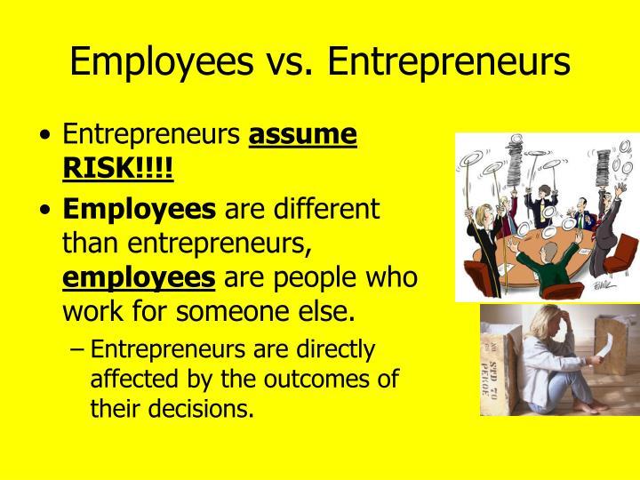 Employees vs. Entrepreneurs