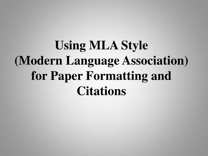 Using mla style modern language association for paper formatting and citations