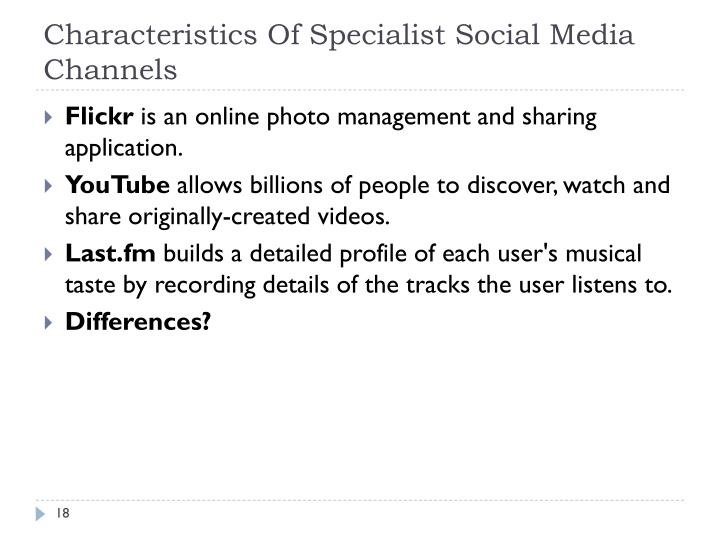 Characteristics Of Specialist Social Media Channels
