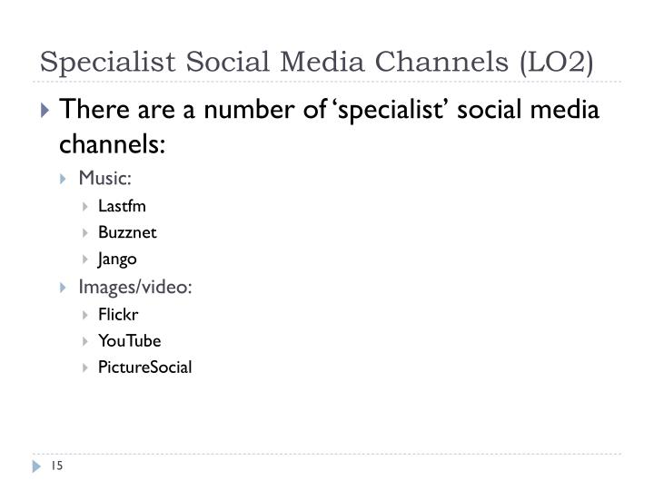 Specialist Social Media Channels (LO2)