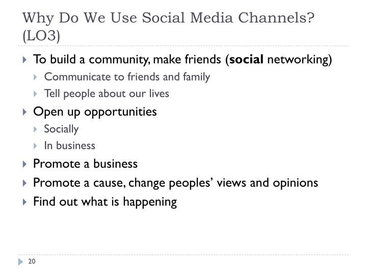 Why Do We Use Social Media Channels? (LO3)