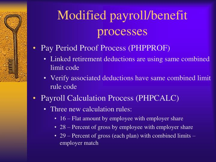 Modified payroll/benefit processes