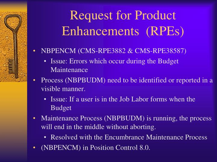 Request for Product Enhancements  (RPEs)