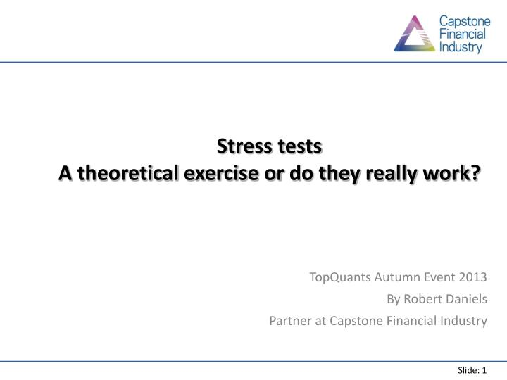 Stress tests a theoretical exercise or do they really work