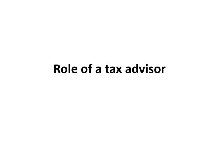 Role of a tax advisor