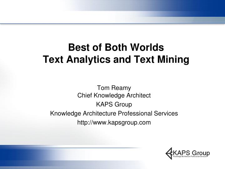 Best of both worlds text analytics and text mining