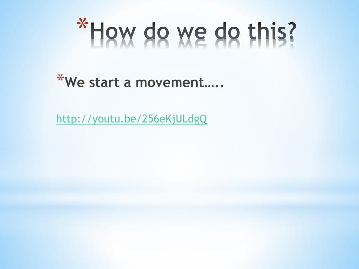 We start a movement…..