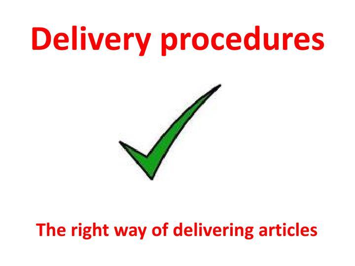 Delivery procedures