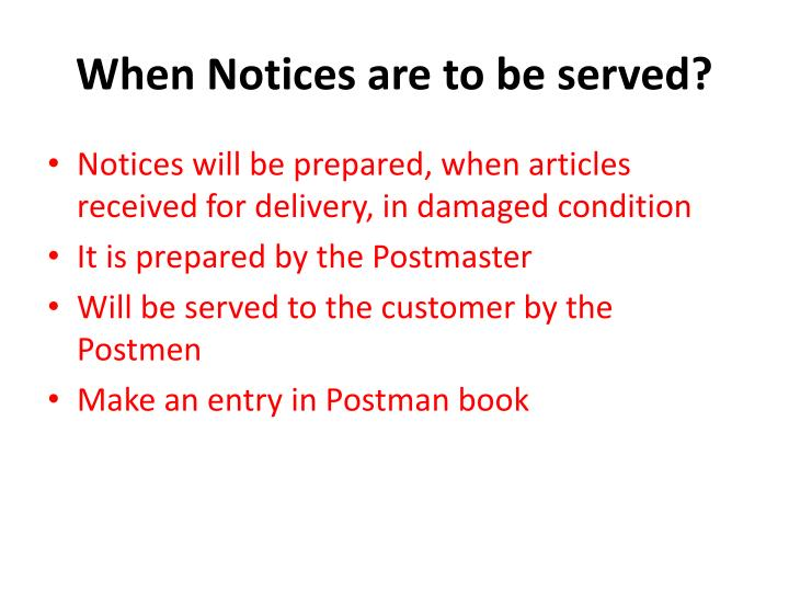 When Notices are to be served?