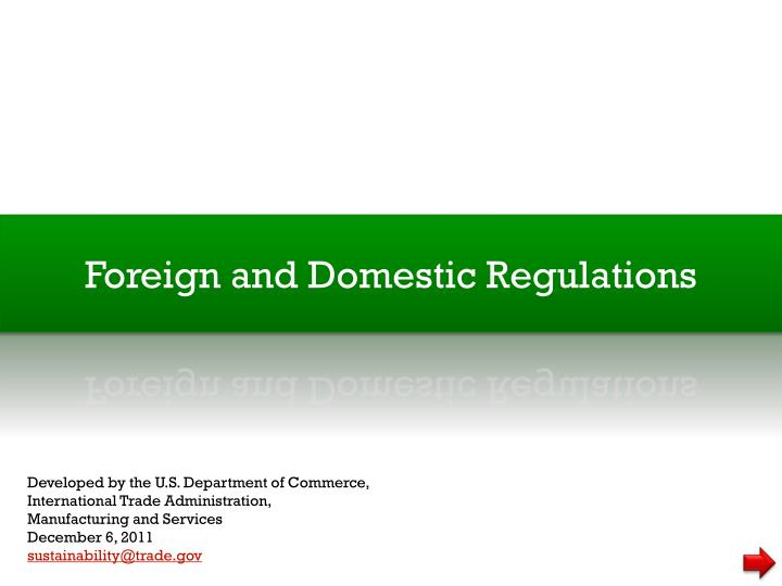 Foreign and domestic regulations