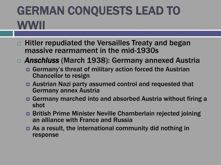 GERMAN CONQUESTS LEAD TO WWII