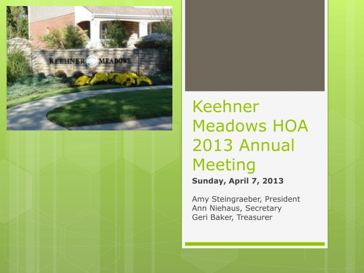 Keehner meadows hoa 2013 annual meeting