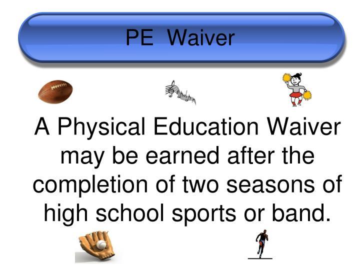 PE  Waiver